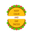 delicious tacos motivational phrase poster design vector image vector image