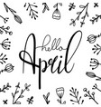 hello april hand drawn lettering with doodle vector image vector image