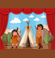 native americans roleplay on stage vector image vector image