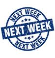 next week blue round grunge stamp vector image vector image