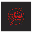 steak house logo round linear logo steak tool vector image