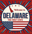 welcome to delaware vintage grunge poster vector image