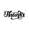 thanks handwritten lettering vector image