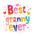 best granny ever vector image vector image