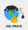 oil pouring over earth vector image vector image