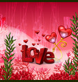 poster on theme love in style bright vector image