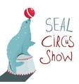 Fur Seal Circus Show Lettering Poster vector image vector image