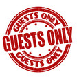 guests only grunge rubber stamp vector image vector image