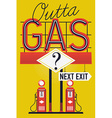 Outta Gas Poster vector image vector image