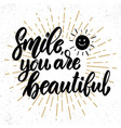 smile you are beautiful lettering motivation vector image vector image
