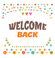Welcome back text with colorful design elements vector image