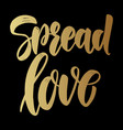 spread love lettering phrase on dark background vector image vector image