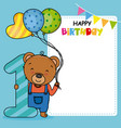 happy birthday card bear with balloons and nu vector image