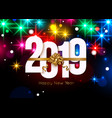 happy new year 2019 background with bright vector image vector image