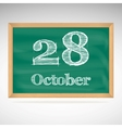 October 28 inscription in chalk on a blackboard vector image