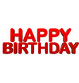 red happy birthday 3d banner vector image vector image