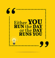 Inspirational motivational quote Either you run vector image vector image