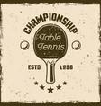 table tennis championship vintage emblem vector image vector image