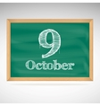 October 9 inscription in chalk on a blackboard vector image vector image