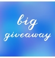 Big giveaway brush lettering Cute handwriting vector image