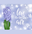 beautiful purple hyacinth spring is in the air vector image vector image