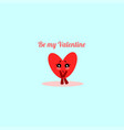 cute flat heart shy text be my valentine vector image