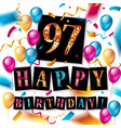 happy birthday 97 years anniversary vector image vector image