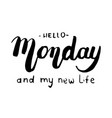 hello monday motivational lettering postcard vector image vector image