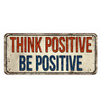 think positive be positive vintage rusty metal