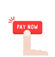 hand press on red pay now button vector image vector image