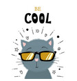 cute little kitten in sunglasses be cool text vector image vector image