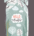 cartoon frame with winter forest hello winter vector image vector image