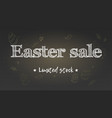 easter sale limited stock holiday ad on chalk vector image vector image