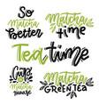 matcha tea label set hand written lettering vector image vector image