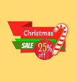 christmas sale 25 percent off tag template decor vector image vector image