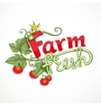 Farm fresh lettering with tomato sprout with vector image