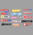 set tv news bars news sign streaming video vector image vector image