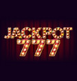 jackpot 777 banner casino shining light vector image vector image
