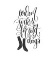 warm socks for cold days - hand lettering vector image