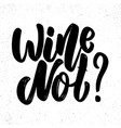 wine not lettering phrase on light background vector image vector image
