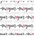 new year seamless pattern with handwritten text vector image