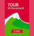 tour to italian alps flyer for travel vector image vector image
