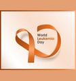 world leukemia day banner with orange ribbon vector image vector image