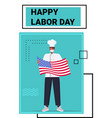 chef in uniform holding usa flag happy labor day vector image
