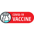 coronavirus covid19-19 vaccine bottle and syringe vector image