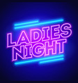 ladies night neon banner vector image vector image