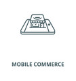 mobile commerce line icon linear concept vector image vector image