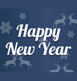 happy new year lettering on blue background vector image