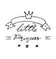 hand drawn baby lettering little princess with vector image