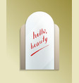 hello beauty message on misted mirror vector image